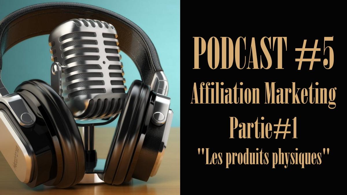 """Affiliation Marketing """" Les produits physiques"""""""