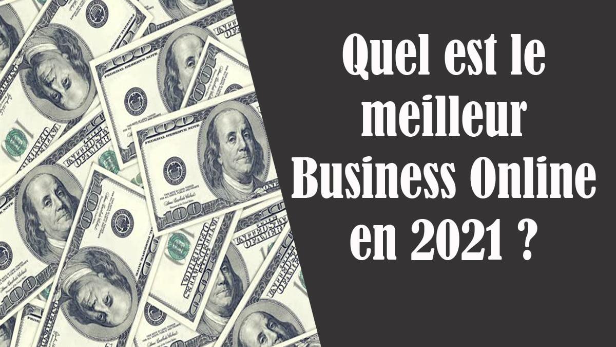 Quel est le meilleur Business Online en 2021